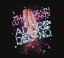 Adore Delano - Till Death Do Us PARTY! by Darragh Hughes