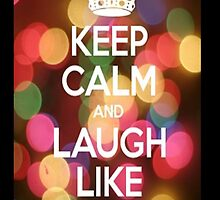 Keep Calm And Laugh Like Crazy-Iphone Case by taylorhahn