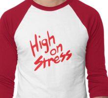 High On Stress Men's Baseball ¾ T-Shirt