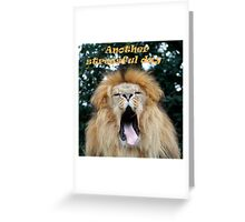 Another stressful day Greeting Card