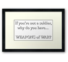 WEAPONS OF WAR (white) Framed Print