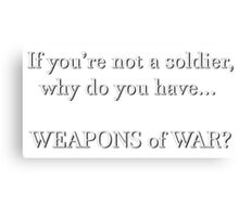 WEAPONS OF WAR (white) Canvas Print