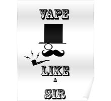 Vape like a Sir Poster