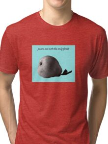 pears are not the only fruit Tri-blend T-Shirt