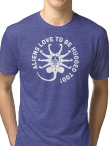 Aliens love to be hugged too! Tri-blend T-Shirt