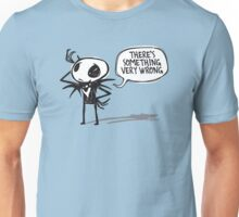 There's something very wrong Unisex T-Shirt