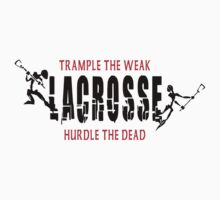 "Lacrosse ""Trample The Weak Hurdle The Dead"" Kids Clothes"