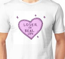 Loser in real life Unisex T-Shirt
