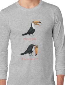 Toucan Toucan't Long Sleeve T-Shirt