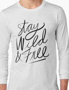 Stay Wild & Free Long Sleeve T-Shirt