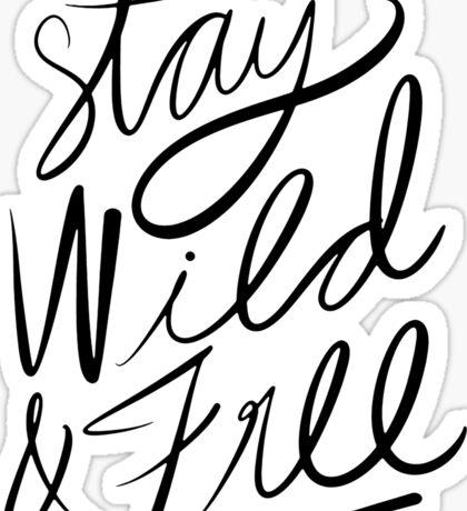 Stay Wild & Free Sticker
