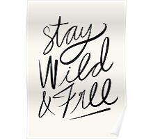 Stay Wild & Free Poster