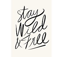 Stay Wild & Free Photographic Print