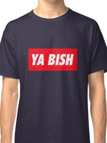 Ya Bish Typography Classic T-Shirt