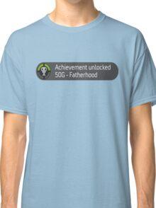 Achievement unlocked (Father hood) Classic T-Shirt