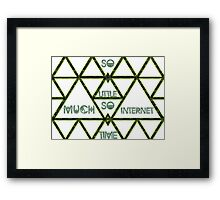 So Much Internet So Little Time Framed Print