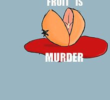 Fruit Is Murder by charlieorourke