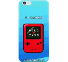 I Wanna Hold Your Handheld iPhone Case/Skin