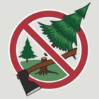 Stop cutting down live trees for Christmas sign by PaulMalyugin