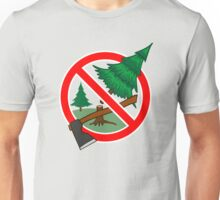 Stop cutting down live trees for Christmas sign Unisex T-Shirt