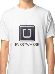 Uber Everywhere Classic T-Shirt