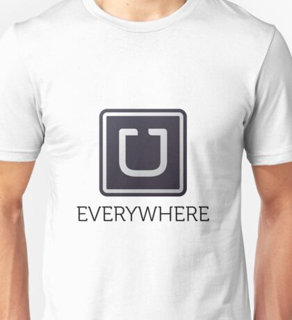 Uber Everywhere Unisex T-Shirt