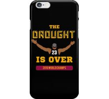 Drought is Over 2016 World Champs iPhone Case/Skin