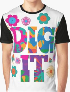 Sixties style mod pop art psychedelic colorful Dig It text design Graphic T-Shirt