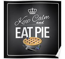 Keep Calm and Eat Pie Design Poster