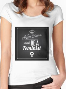 Keep calm and be a feminist Women's Fitted Scoop T-Shirt