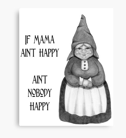 If Mama Ain't Happy ... Pencil Drawing of Smiling Gnome Woman Canvas Print