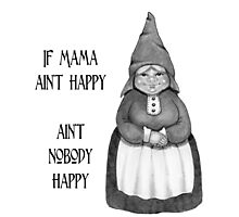 If Mama Ain't Happy ... Pencil Drawing of Smiling Gnome Woman Photographic Print