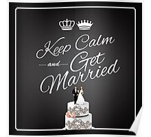 Keep Calm and Get Married design Poster