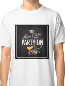 Keep calm and party on Cinco De Mayo blackboard design Classic T-Shirt