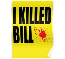I Killed Bill Poster