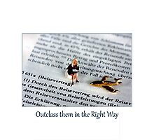 Outclass Them in the Right Way Photographic Print