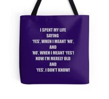 YES, I don't know! Tote Bag