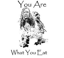 You are what you eat! Photographic Print