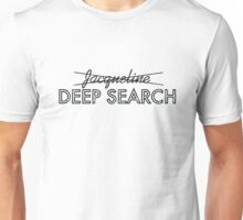 Deep Search  Unisex T-Shirt