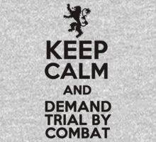 Keep calm and demand trial by combat by MalcolmWest