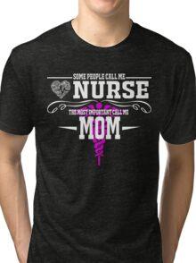 best gift for nurse mom Tri-blend T-Shirt