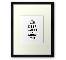 Keep Calm and Moustache On Framed Print