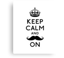Keep Calm and Moustache On Canvas Print