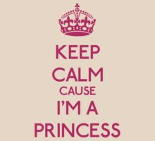 Keep Calm cause I'm a Princess (Pink) by OhMyDog