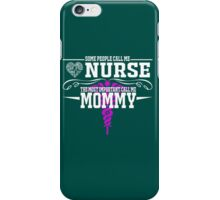 best gift for nurse mommy iPhone Case/Skin