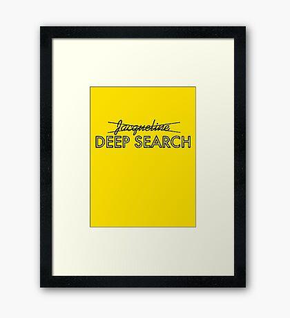 Deep Search  Framed Print