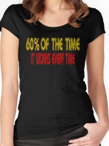 60% Of The Time It Works Every Time - Anchorman Women's Fitted Scoop T-Shirt