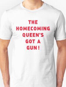 The homecoming queen's got a gun! T-Shirt