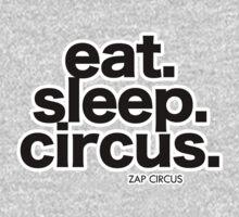 Eat. Sleep. Circus. One Piece - Long Sleeve