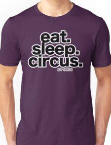 Eat. Sleep. Circus. Unisex T-Shirt
